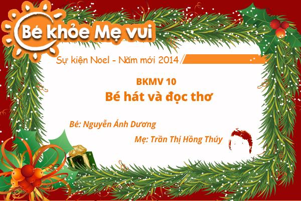 BKMV 10 – Bé hát và đọc thơ – Nguyễn Ánh Dương – 2 tuổi – Mẹ Trần Thị Hồng Thúy