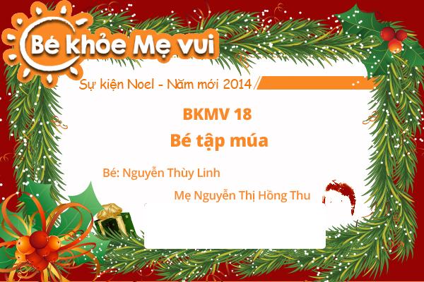 BKMV 18 - Bé tập múa - Bé Nguyễn Thùy Linh - Mẹ Nguyễn Thị Hồng Thu