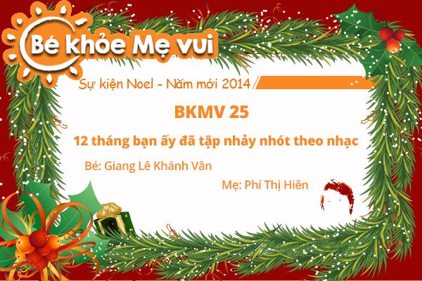 BKMV 25 - 12 tháng bạn ấy đã tập nhảy nhót theo nhạc - Bé Giang Lê Khánh Vân - Mẹ Phí Thị Hiên