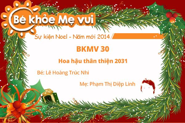 BKMV 30 - Hoa hậu thân thiện 2031 - Lê Hoàng Trúc Nhi - 7 tháng tuổi - Mẹ Phạm Thị Diệp Linh